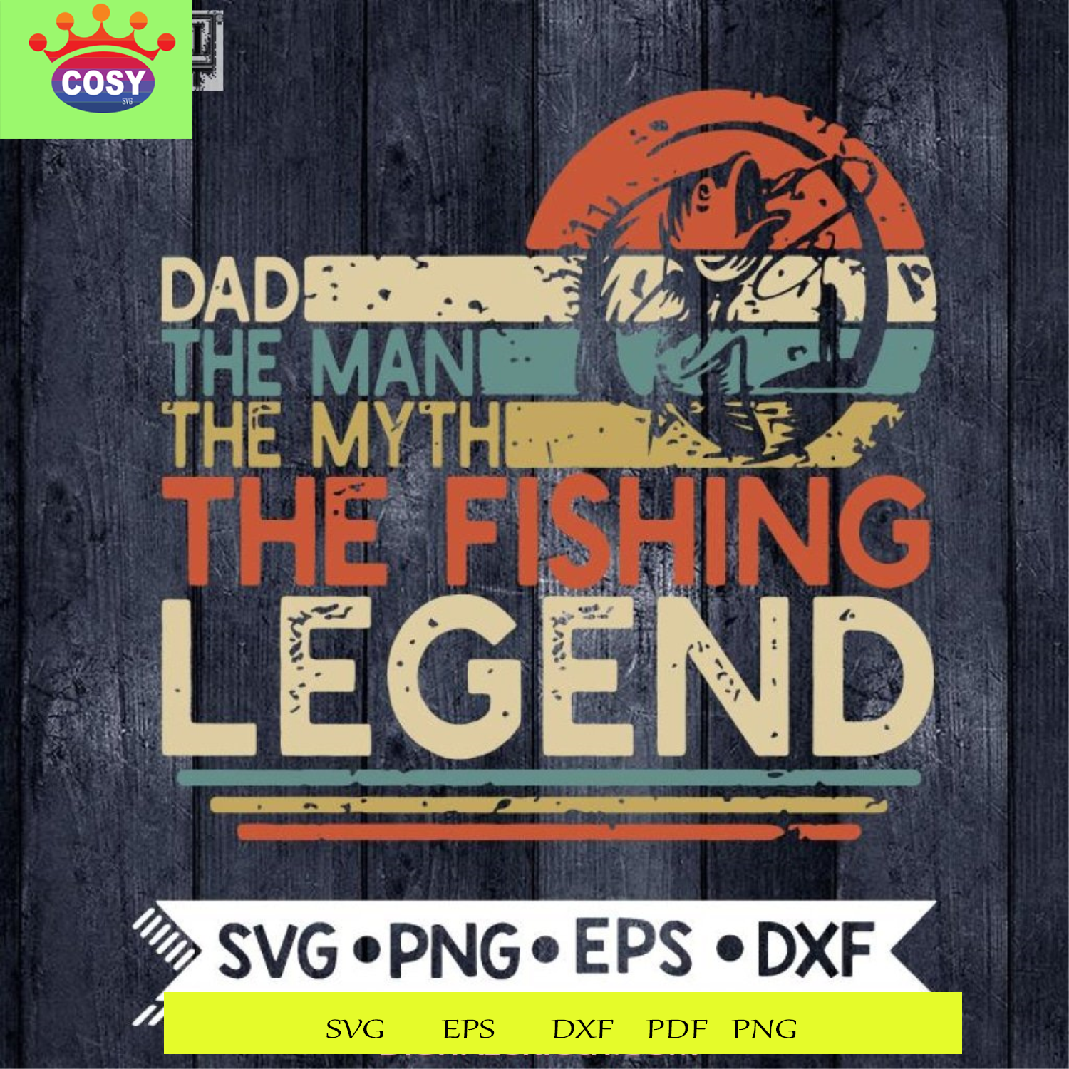 Download Dad The Man The Myth The Fishing Legend Svg Men Vintage Fisherman Dad Father S Day 18971786 Cosysvg Com